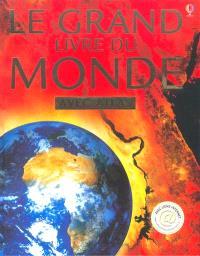 Le grand livre du monde : avec atlas