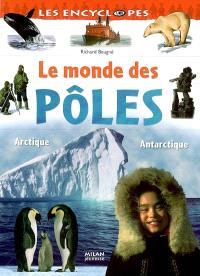 Le monde des pôles : Arctique, Antarctique