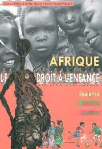 Afrique : le droit à l'enfance : libertés, droits, justice