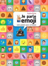 Je parle emoji : sans passer pour un boloss