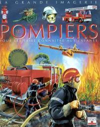 Les pompiers : pour les faire connaître aux enfants