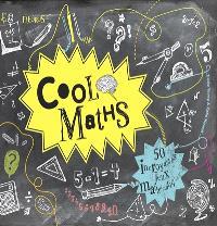 Cool maths : 50 incroyables jeux mathématiques