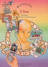 L'INA : Institut national de l'audiovisuel