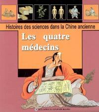Histoires des sciences dans la Chine ancienne. Volume 2005, Les quatre médecins : quatre méthodes de diagnostic, poudre mafeisan et jeu des cinq animaux, des statues de bronze pour l'acupuncture, le Compendium de materia medica
