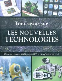 Tout savoir sur les nouvelles technologies : consoles, baskets intelligentes, GPS et bien d'autres encore !