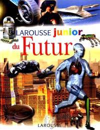 Le Larousse junior du futur