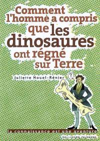 Comment l'homme a compris que les dinosaures ont régné sur Terre