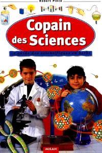 Copain des sciences : le guide des scientifiques en herbe