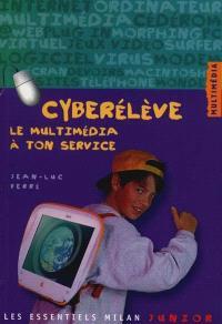 Cyber élève : le multimédia à ton service