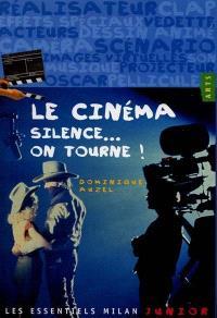 Le cinéma : silence on tourne