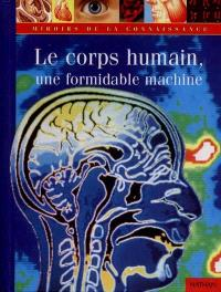 Le corps humain, une formidable machine