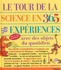 Le tour de la science en 365 expériences : avec des objets du quotidien