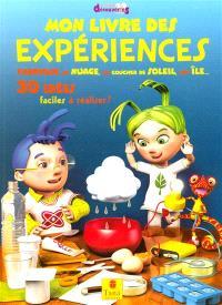 Mon livre des expériences : 300 idées faciles à réaliser