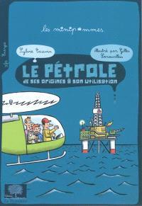 Le pétrole : de ses origines à son utilisation