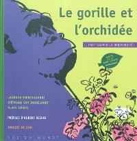 Le gorille et l'orchidée : il faut sauver la biodiversité !