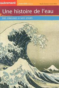 Une histoire de l'eau : des origines à nos jours