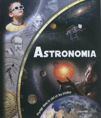 Astronomia : voyage dans le ciel et les étoiles