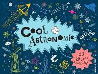 Cool astronomie : 50 astuces astronomiques !