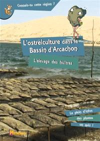 L'ostréiculture dans le bassin d'Arcachon : l'élevage des huîtres