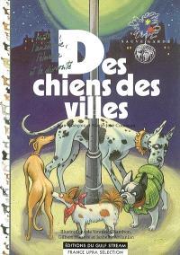 Des chiens des villes : l'histoire, l'anatomie, l'élevage et la diversité