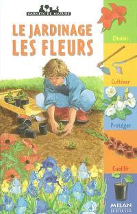 Le jardinage, les fleurs
