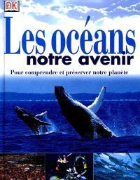 Les océans, notre avenir