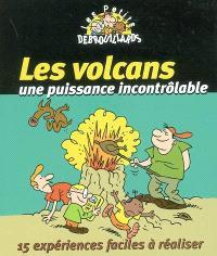 Les volcans, une puissance incontrôlable
