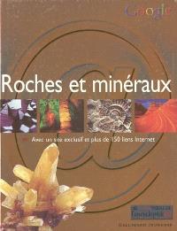 Roches et minéraux : avec un site exclusif et plus de 150 liens Internet