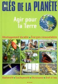 Les clés de la planète : agir pour la Terre