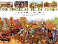 Une ferme au fil du temps : du Moyen Age à nos jours