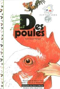 Des poules : l'histoire, l'anatomie, l'élevage et la diversité