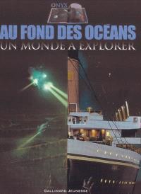 Au fond des océans : un monde à explorer