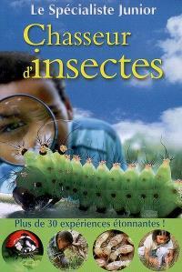 Chasseur d'insectes : plus de 30 expériences étonnantes !