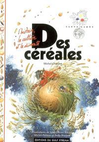 Des céréales : l'histoire, la culture et la diversité
