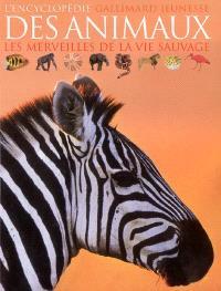 L'encyclopédie des animaux : les merveilles de la vie sauvage
