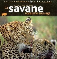 La savane : royaume sauvage