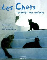 Les chats : racontés aux enfants