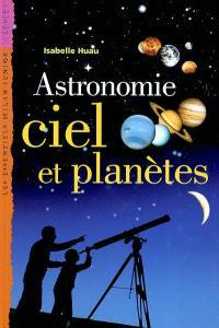 Astronomie, ciel et planètes