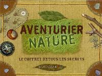 Aventurier nature : le coffret de tous les secrets