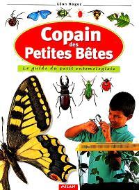 Copain des petites bêtes : le guide du petit entomologiste