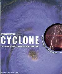 Cyclone : les phénomènes atmosphériques violents