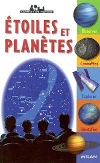 Etoiles et planètes : observer, connaître, explorer, identifier