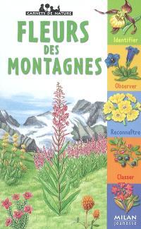 Fleurs des montagnes : identifier, observer, reconnaître, classer