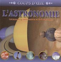 L'astronomie : astronomes, observatoires, radiotéléscopes
