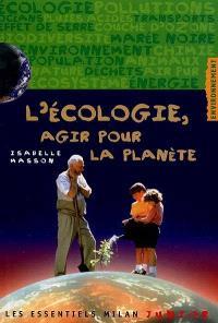 L'écologie, agir pour la planète
