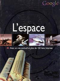 L'espace : avec un site Internet et plus de 150 liens Internet