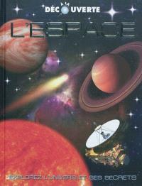 L'espace : explorez l'univers et ses secrets