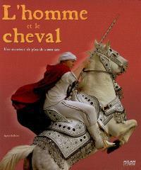 L'homme et le cheval : une aventure de plus de 5.000 ans