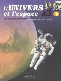 L'univers et l'espace : le ciel et son observation, l'exploration de l'espace, étoiles et galaxies, le système solaire