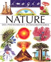 La nature, des phénomènes extraordinaires